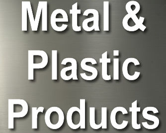 Metal & Plastic Products
